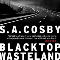 #Spotlight Feature ~ Blacktop Wasteland by S.A. Cosby #Mystery #Thriller @blacklionking73 @Flatironbooks