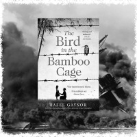 The Bird in the Bamboo Cage by @HazelGaynor ~ Courage and Friendship in China During WWII #HistoricalFiction #NetGalley #FridayReads