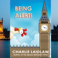 #BookReview ~ Being Alert! by @claidlawauthor ~ Timely Contemporary Fiction #Satire #TuesdayBookBlog