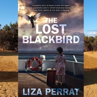 The Lost Blackbird by @LizaPerrat ~ Fiction based on Fact #HistoricalFiction #Psychological #RBRT #FridayReads