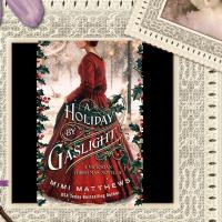 A Holiday By Gaslight by @MimiMatthewsEsq #VictorianRomance #HistFic #FridayReads