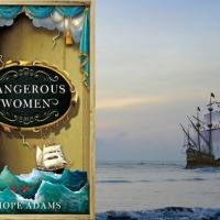 Dangerous Women by Hope Adams #HistoricalFiction based on fact #NetGalley #FridayReads