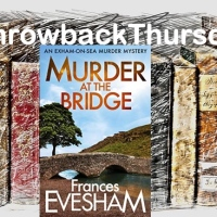 #ThrowbackThursday ~ Murder at the Bridge (Exham on Sea Mysteries 5) by Frances Evesham #CosyMurderMystery