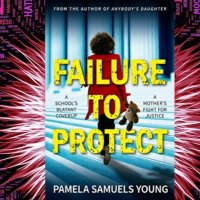 Failure To Protect (Dre Thomas & Angela Evans Book 4) by Pamela Samuels Young @AuthorPSY #LegalThriller #Drama #TuesdayBookBlog