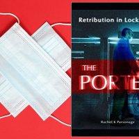 The Porter: Retribution in Lockdown (The Lockdown series) by Rachel K Parsonage #ContemporaryFiction #TuesdayBookBlog