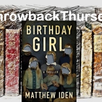 #ThrowbackThursday ~ Birthday Girl by Matthew Iden ~ Every Parent's Nightmare #Psychological #Thriller