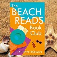 The Beach Reads Book Club by @KathrynFreeman1 #RomCom #NetGalley #FridayReads @OneMoreChapter_