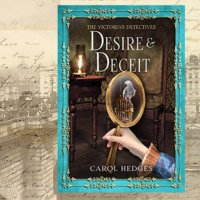 Desire & Deceit (The Victorian Detectives Book 9) by Carol Hedges ~ #BookReview for #RBRT @carolJhedges #TuesdayBookBlog