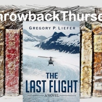 #ThrowbackThursday ~ The Last Flight: A Novel by Gregory P Liefer #Survival#Suspense